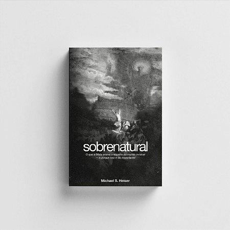 Sobrenatural - Dr. Michael Heiser
