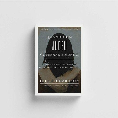 Quando um Judeu governar o mundo - Joel Richardson