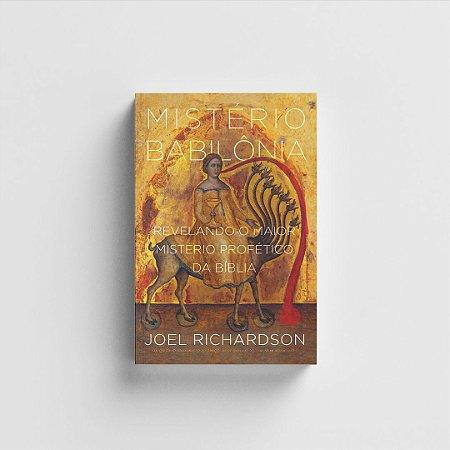 Mistério da Babilônia -  Joel Richardson