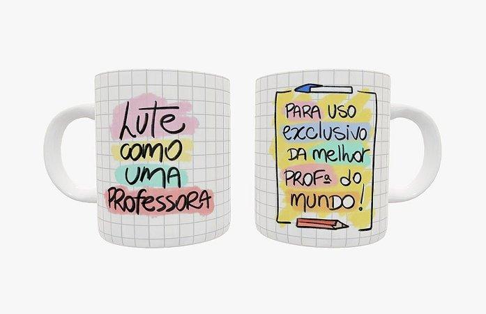 Caneca Cerâmica -Lute como uma Professora