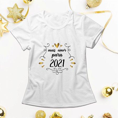 Camisa Personalizada - Mais Amor Para 2021