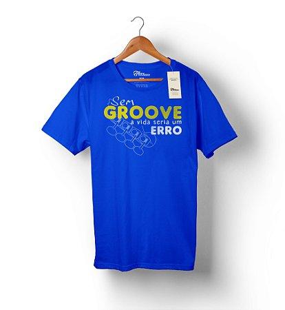 Camiseta – Sem GROOVE a vida seria um erro – Azul Royal