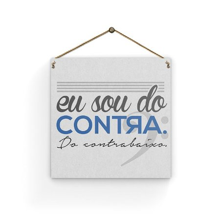 Placa - Sou do Contra - 19 X 19