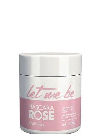 Let Me Be Máscara Efeito Rose Ação Reparadora 500g + Brinde