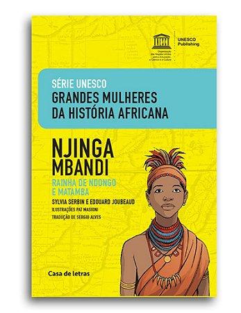 Njinga Mbandi – Rainha de Ndongo e Matamba