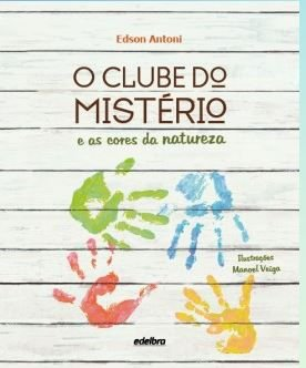 O CLUBE DO MISTÉRIO E AS CORES DA NATUREZA