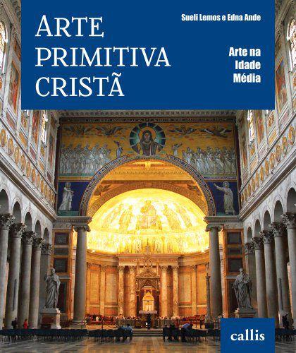 ARTE PRIMITIVA CRISTÃ - ARTE NA IDADE MÉDIA