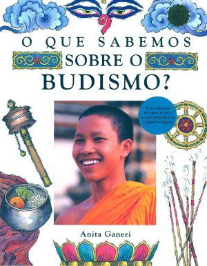 O QUE SABEMOS SOBRE O BUDISMO ?