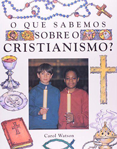 O QUE SABEMOS SOBRE CRISTIANISMO ?