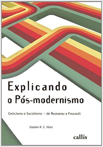 EXPLICANDO O PÓS-MODERNISMO: CETICISMO E SOCIALISMO