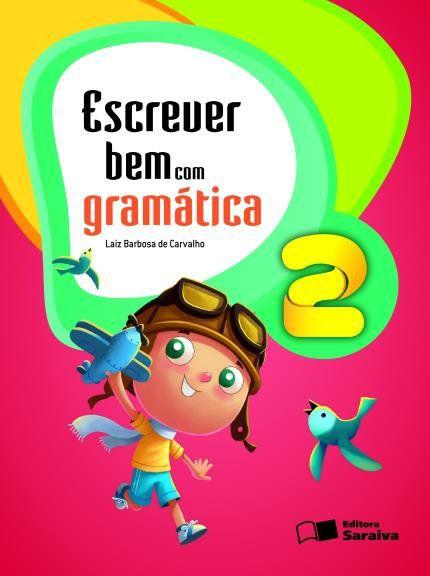 Escrever Bem com a Gramática -2º ANO = 4ª edição