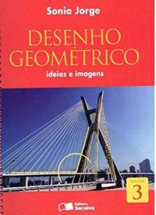 Desenho Geométrico Ideias e Imagens - Volume 3