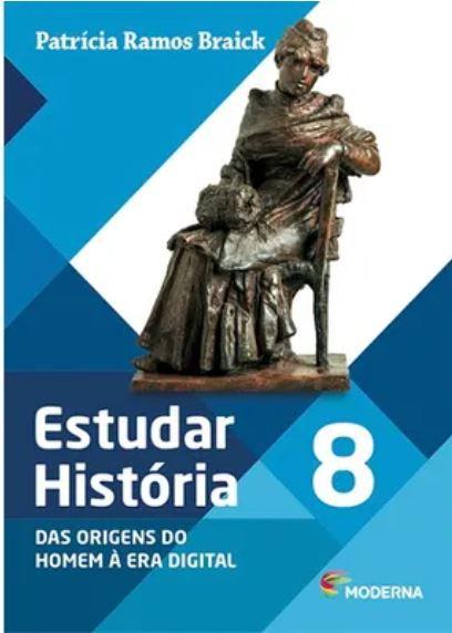 Estudar História Das Origens Do Homem À Era Digital 8º Ano