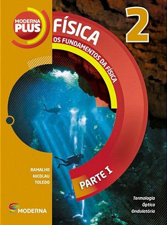Moderna Plus Física - Volume 2 Os Fundamentos da Física