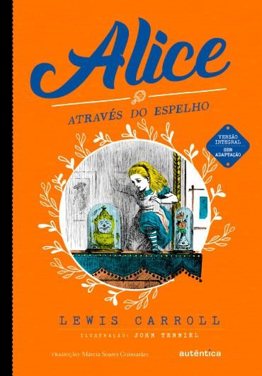 Alice através do espelho (CLÁSSICO)