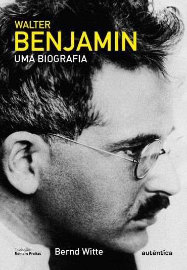Walter Benjamin -Uma biografia