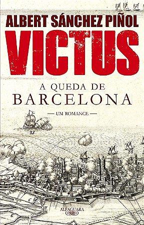 VICTUS - A QUEDA DE BARCELONA