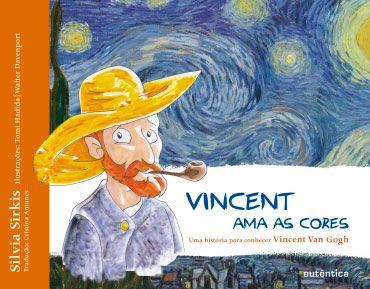 Vincent ama as cores – Uma história para conhecer Vincent Van Gogh