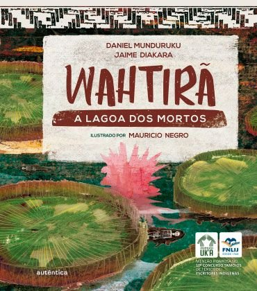 Wahtirã - A lagoa dos mortos