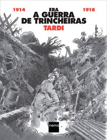 Era a Guerra de Trincheiras