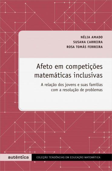 Afeto em competições matemáticas inclusivas - A relação dos jovens e suas famílias com a resolução de problemas