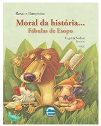 Moral da história… Fábulas de Esopo