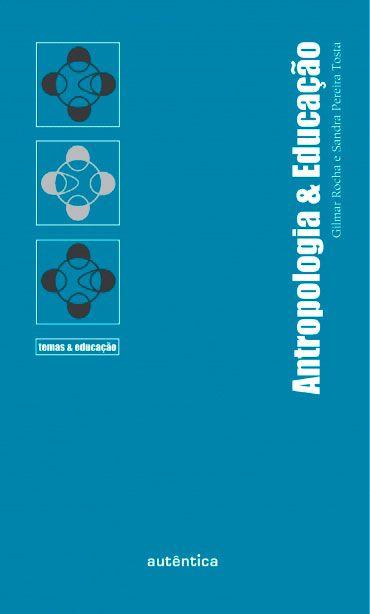 Antropologia & Educação