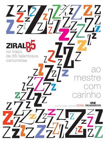 AO MESTRE COM CARINHO ZIRALDO 85 NO TRAÇO DE 85 TALENTOSOS CARTUNISTAS