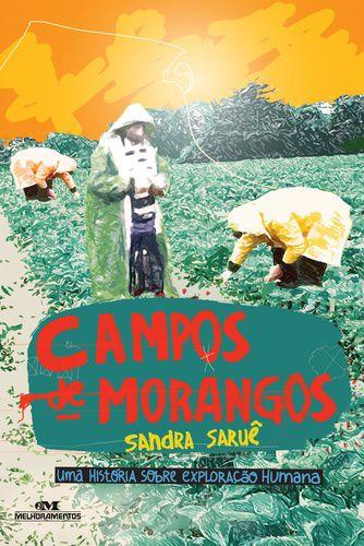 CAMPOS DE MORANGOS UMA HISTÓRIA SOBRE EXPLORAÇÃO HUMANA