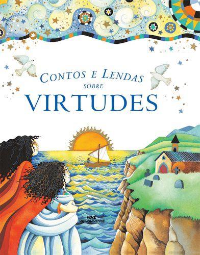 CONTOS E LENDAS SOBRE VIRTUDES