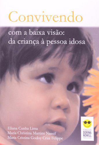 CONVIVENDO COM A BAIXA VISÃO DA CRIANÇA À PESSOA IDOSA
