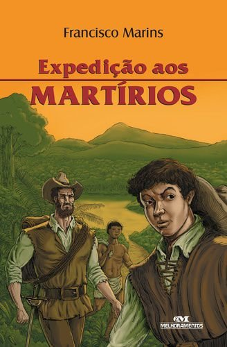 EXPEDIÇÃO AOS MARTÍRIOS