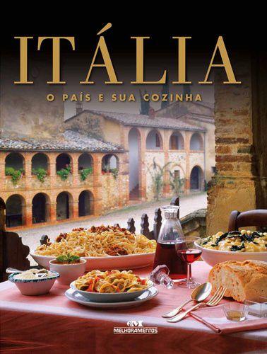 ITÁLIA: O PAÍS E SUA COZINHA