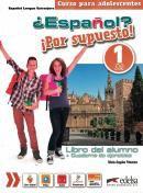 ESPANOL? POR SUPUESTO! 1 - LIBRO DEL ALUMNO + CUADERNO DE EJERCICIOS + LIBRO DIGITAL