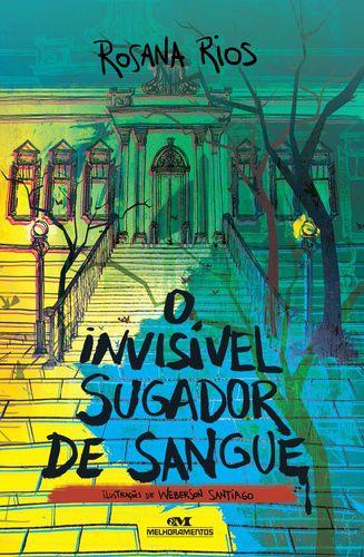 O INVISÍVEL SUGADOR DE SANGUE