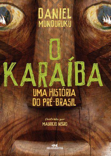 O KARAÍBA UMA HISTÓRIA DO PRÉ-BRASIL