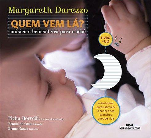 QUEM VEM LA? - MUSICA E BRINCADEIRA PARA O BEBE LIVRO + CD