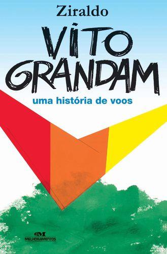 VITO GRANDAM UMA HISTÓRIA DE VOOS
