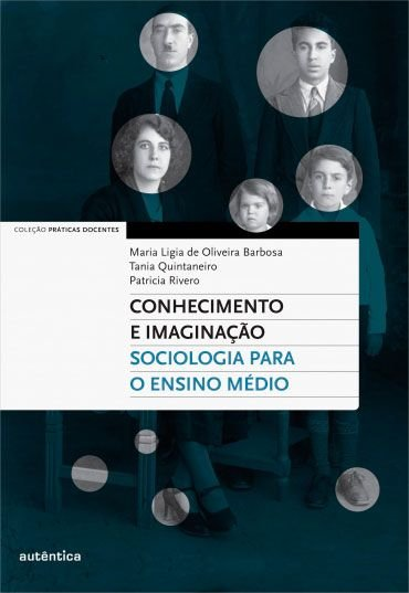 Conhecimento e imaginação - Sociologia para o Ensino Médio