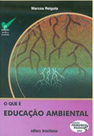 O QUE É EDUCAÇÃO AMBIENTAL - COLEÇÃO PRIMEIROS PASSOS