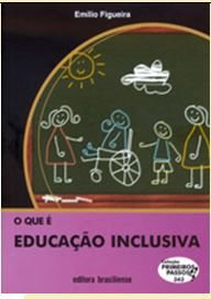 O QUE É EDUCAÇÃO INCLUSIVA - COLEÇÃO PRIMEIROS PASSO