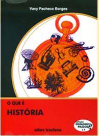 O QUE É HISTÓRIA -COLEÇÃO PRIMEIROS PASSOS
