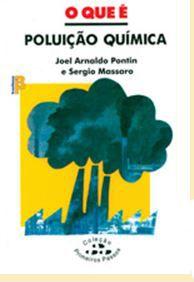 O QUE É POLUIÇÃO QUÍMICA -COLEÇÃO PRIMEIROS PASSOS