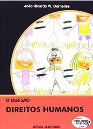 O QUE SÃO DIREITOS HUMANOS -COLEÇÃO PRIMEIROS PASSOS