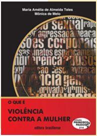 O QUE É VIOLÊNCIA CONTRA A MULHER -COLEÇÃO PRIMEIROS PASSOS