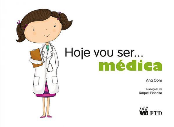 Hoje vou ser... médica