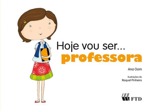 Hoje vou ser... professora
