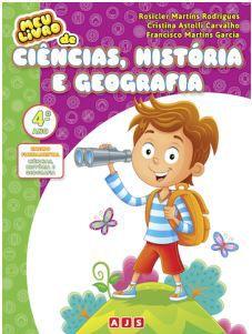 MEU LIVRO DE CIENCIAS, HISTORIA  GEOGRAFIA 4° ANO