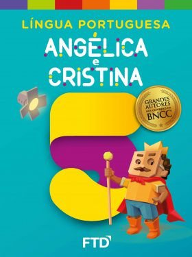 Grandes Autores - LP - Angélica e Cristina 5° ano - Aluno