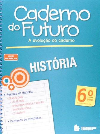 CADERNO DO FUTURO HISTÓRIA 6 ANO